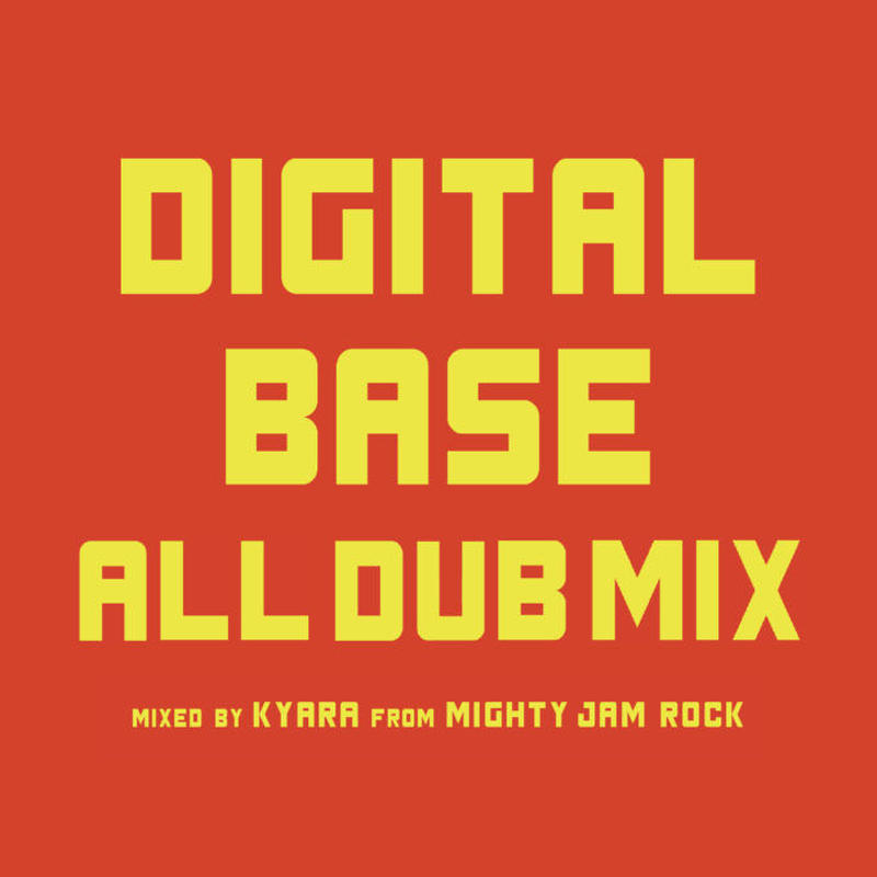 BUSH HUNTER「DIGITAL BASE ALL DUB MIX 」  KYARA & RYO the SKYWALKER
