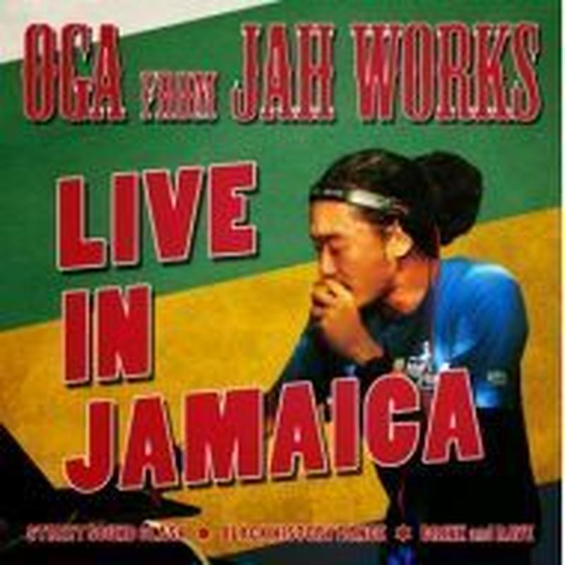 OGA [JAH WORKS] / LIVE IN JAMAICA