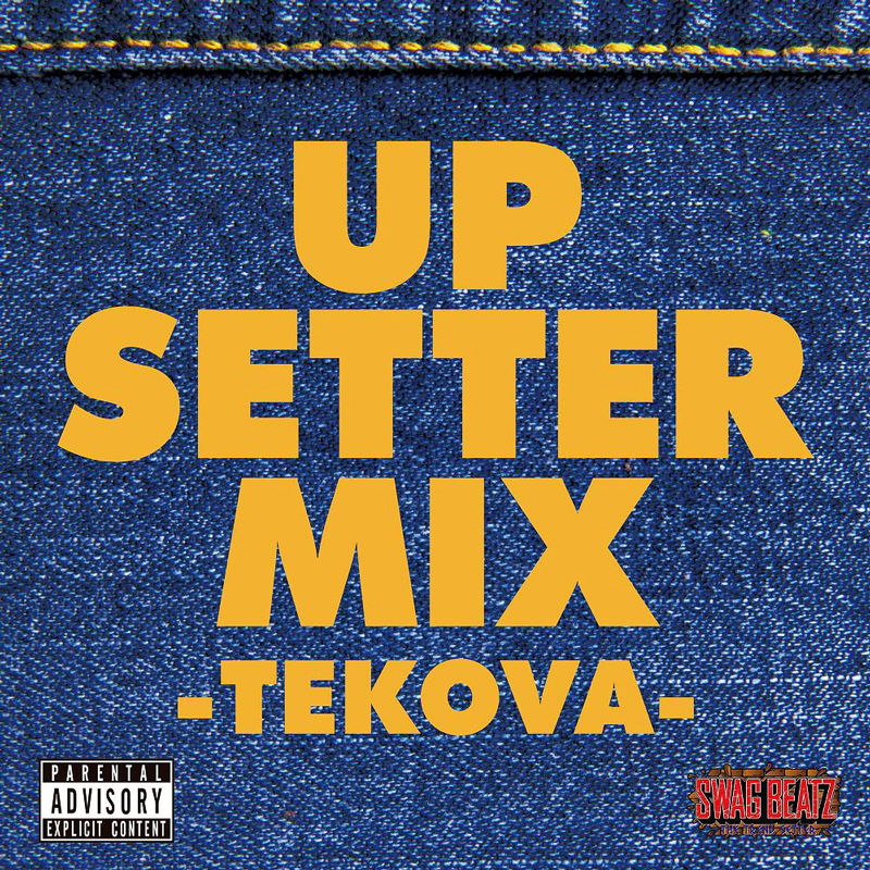 SWAG BEATZ / UP SETTER MIX -TEKOVA-