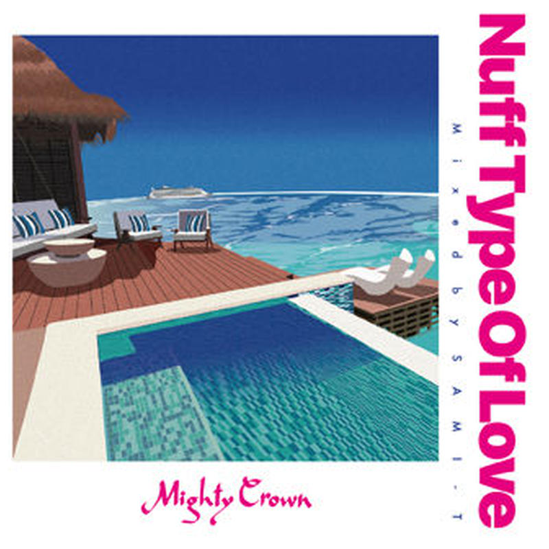 MIGHTY CROWN 「NUFF TYPE OF LOVE  Mixed by SAMI-T」
