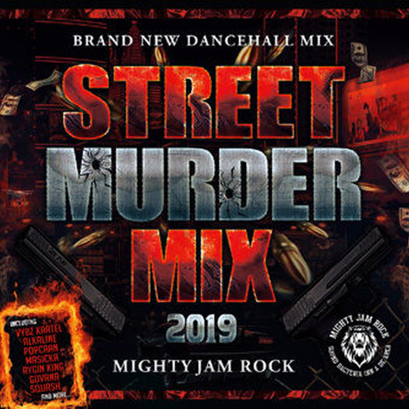 MIGHTY JAM ROCK「STREET MURDER MIX 2019 」