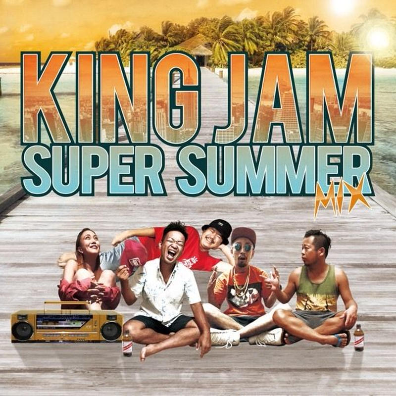 KING JAM 「 KING JAM Super Summer Mix」