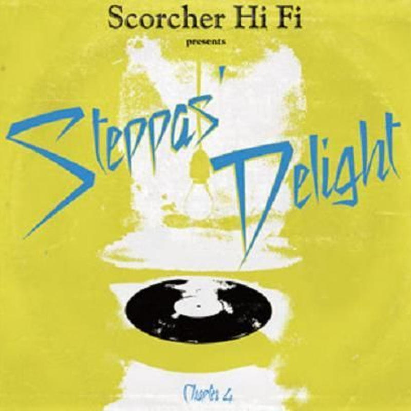 SCORCHER Hi Fi「Steppas Delight Chapter 4 」   mix by Cojie& Truthful