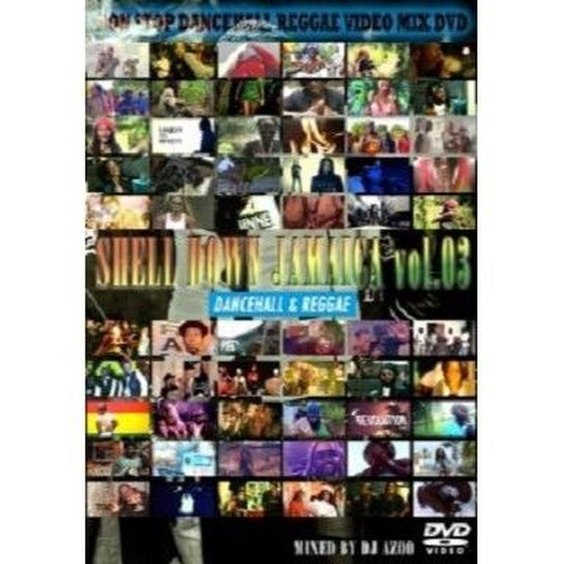 DJ AZOO 「 SHELL DOWN JAMAICA vol.3 -Dancehall & Reggae- 」(DVD)
