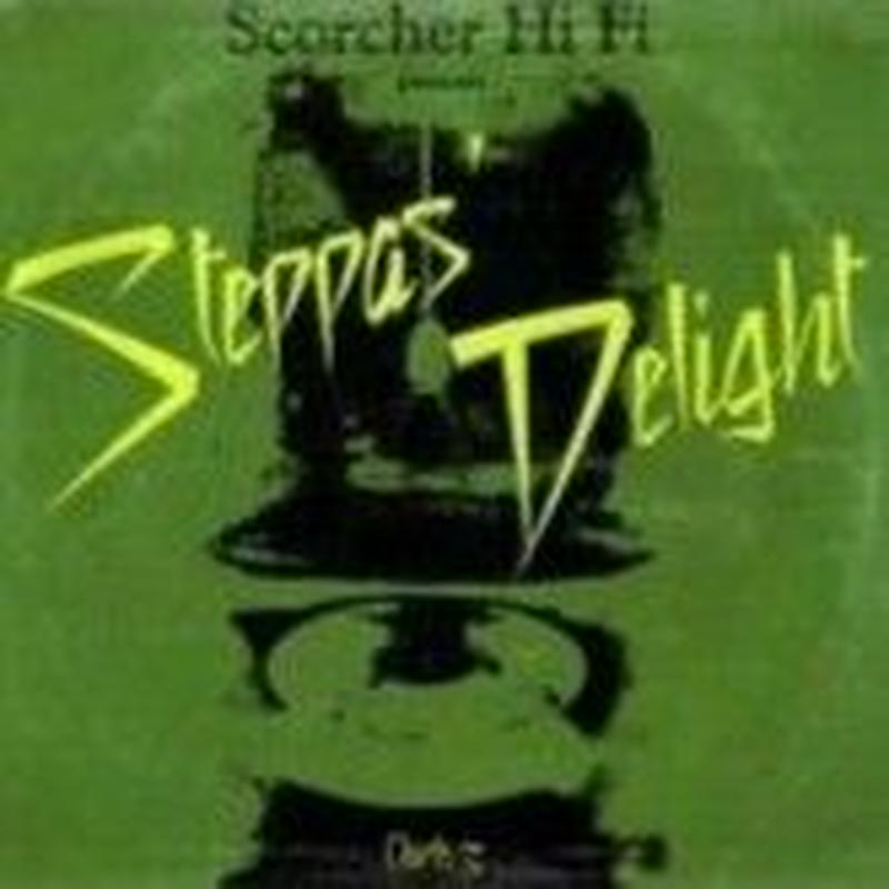 SCORCHER Hi Fi「Steppas Delight Chapter 3 」   mix by Cojie& Truthful