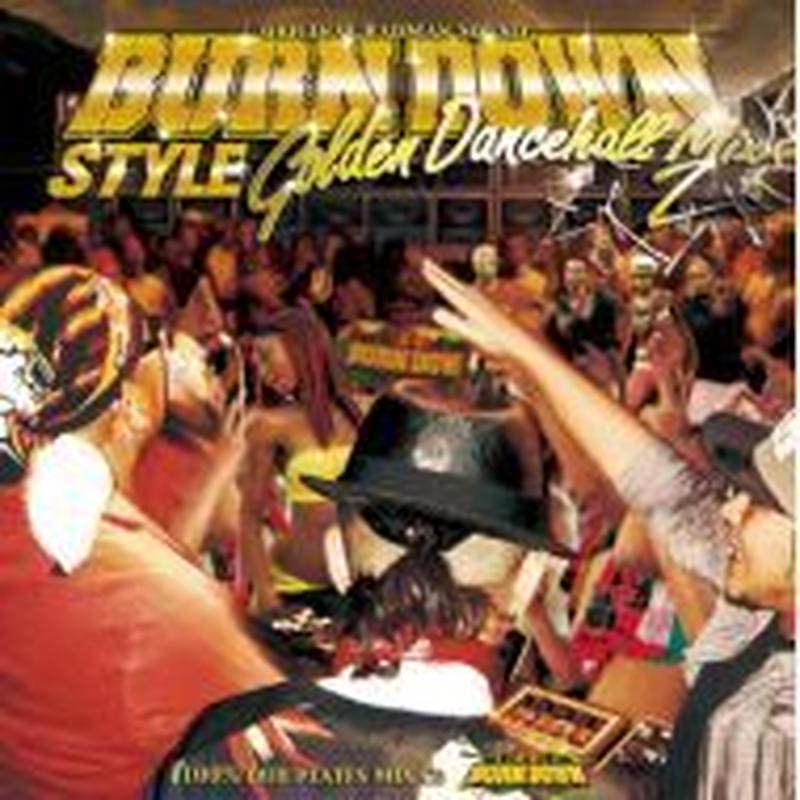 BURN DOWN「BURN DOWN STYLE Golden Dancehall Mix2」