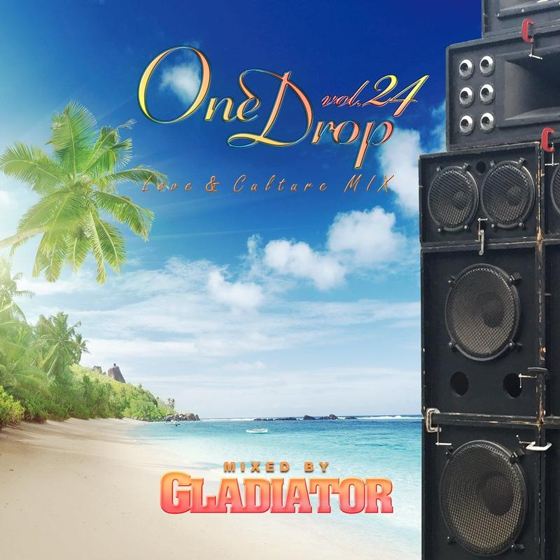 GLADIATOR 「 One Drop vol.24」