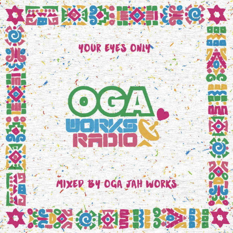 OGA [JAH WORKS]/OGA WORKS RADIO MIX VOL.11 - YOUR EYES ONLY EPISODE II -