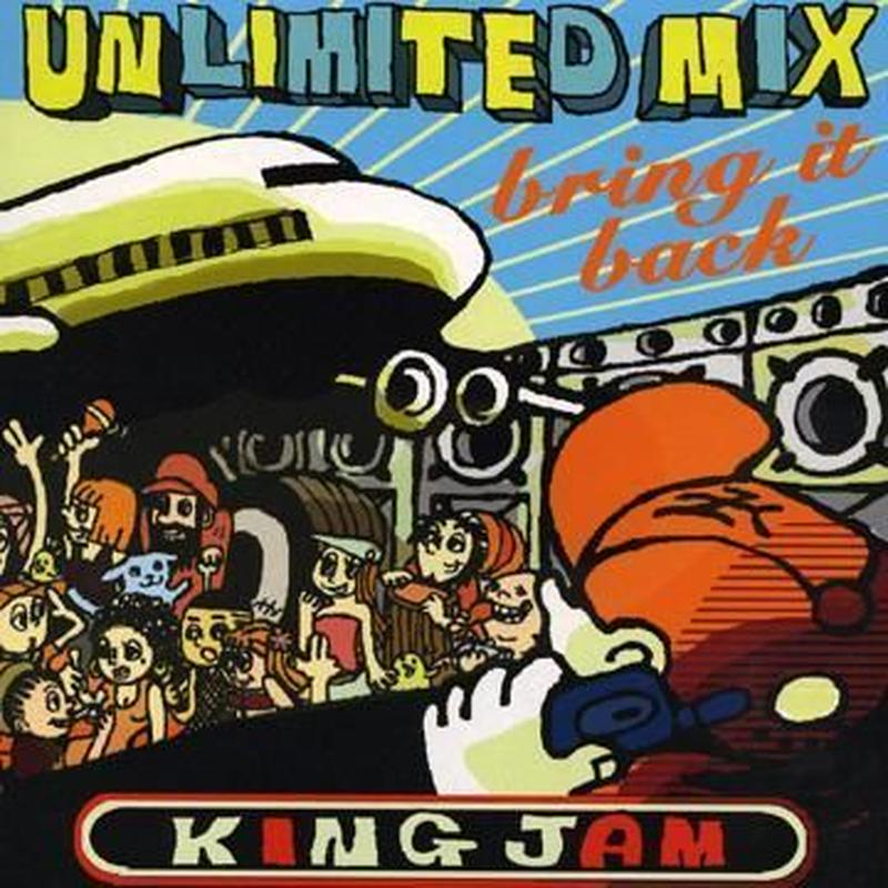 KING JAM 「UNLIMITED MIX -BRING IT BACK-」