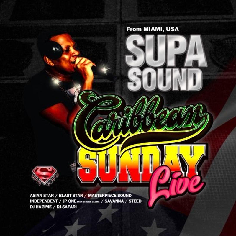 CARIBBEAN SUNDAY「SUPA SOUND from MIAMI,USA」 LIVE No.1
