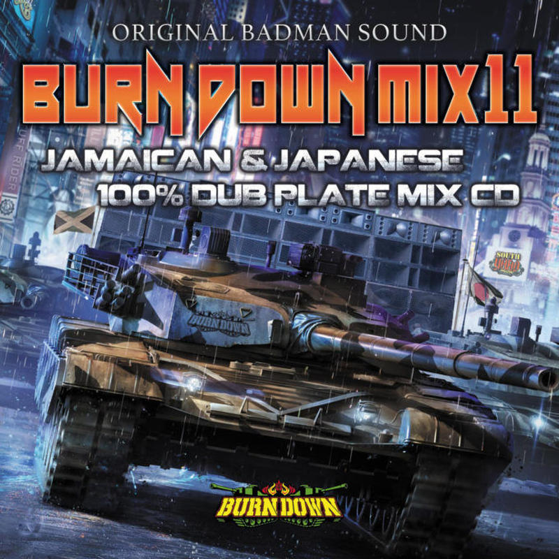 BURN DOWN「BURN DOWN MIX 11」  ALL DUB MIX