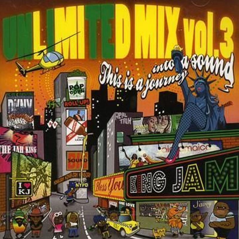 KING JAM 「UNLIMITED MIX VOL..3 -THIS IS A JOURNEY INTO A SOUND-」