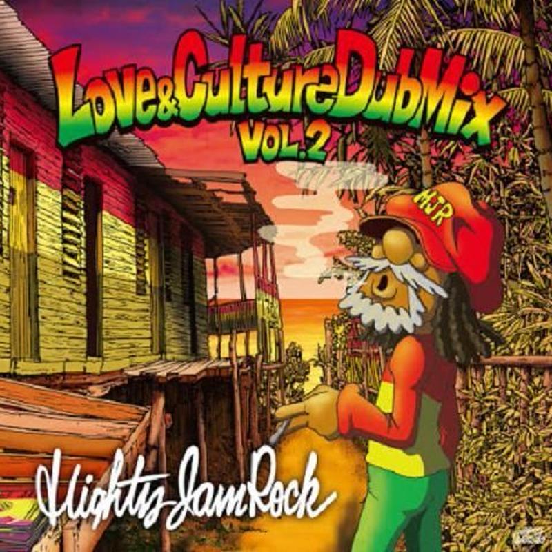 MIGHTY JAM ROCK「LOVE & CULTURE DUB MIX VOL.2」