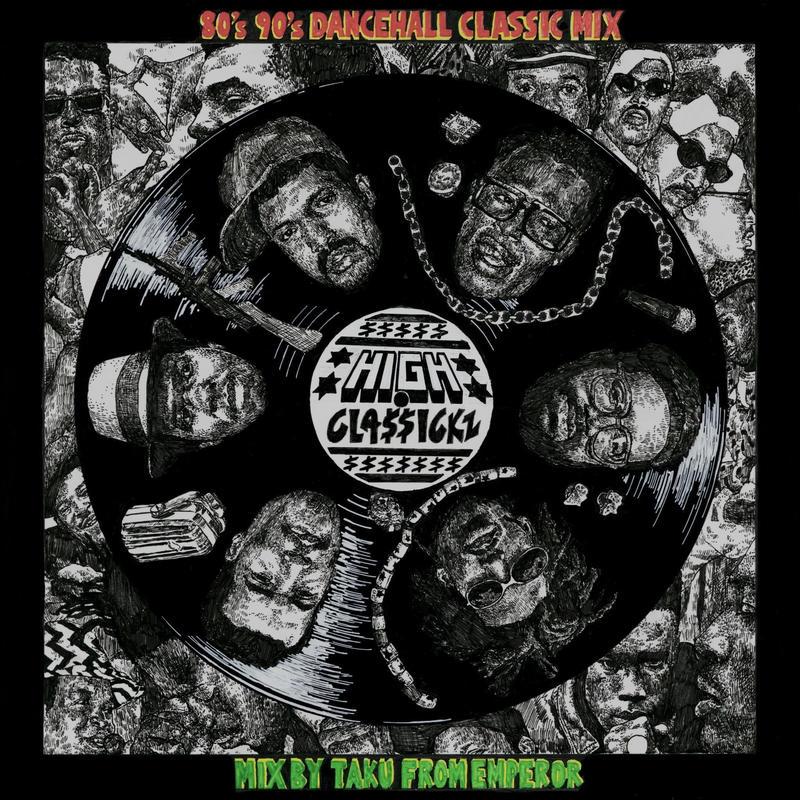 EMPEROR (DJ TAKU)「High Clasickz 」80s 90s DANCEHALL CLASSIC MIX