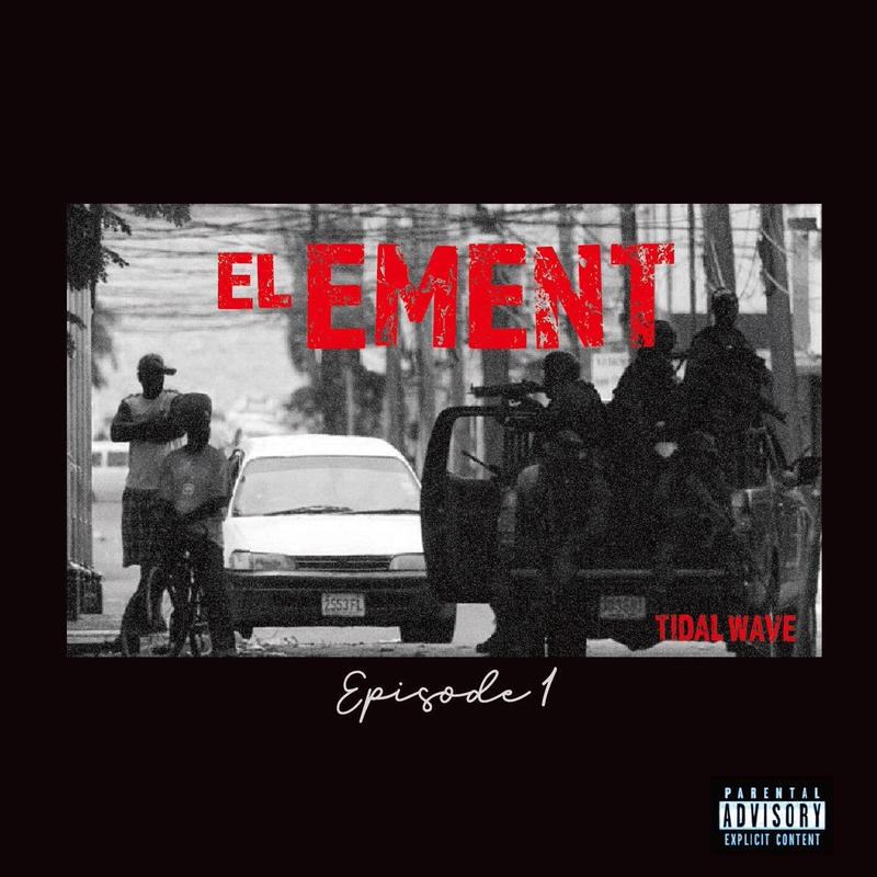 TIDAL WAVE 「EL EMENT episode 1」
