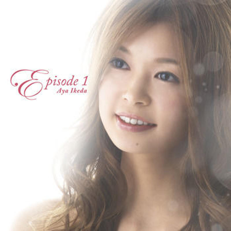 池田彩  1st Album「episode 1」