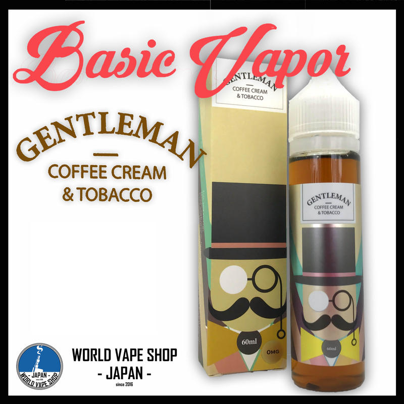 Basic Vapor 【 Gentleman 60ml 】ジェントルマン COFFEE CREAM & TOBACCO
