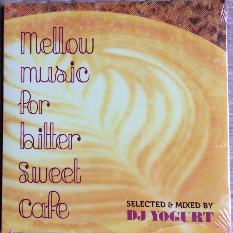DJ Yogurt / mellow music for bitter sweet cafe