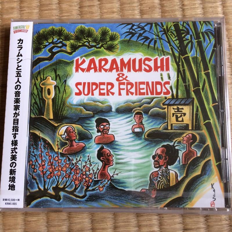 KARAMUSHI & SUPER FRIENDS / 壱