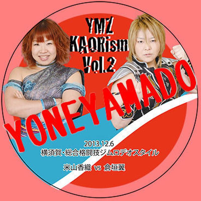 【DVD】YMZ KAORism Vol.2 米山香織 vs 倉垣翼