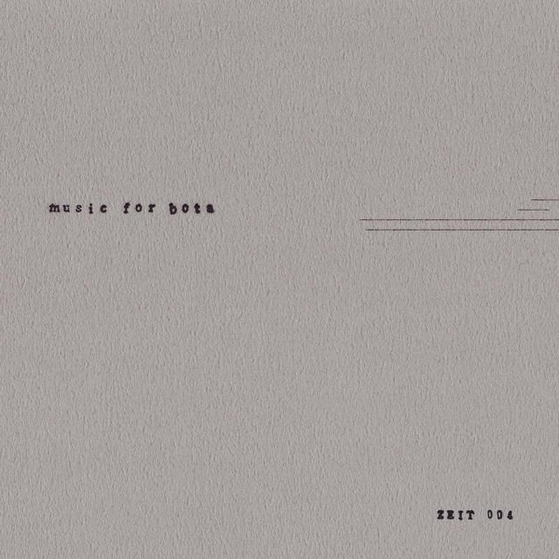 [ZEIT004] music for bota / DIGITAL