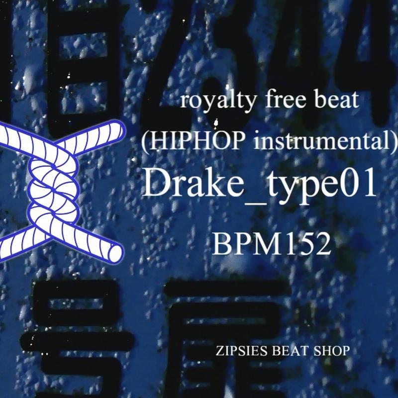 """Drake type 01"" BPM152 ZIPSIES royalty-free beat ""2019"""