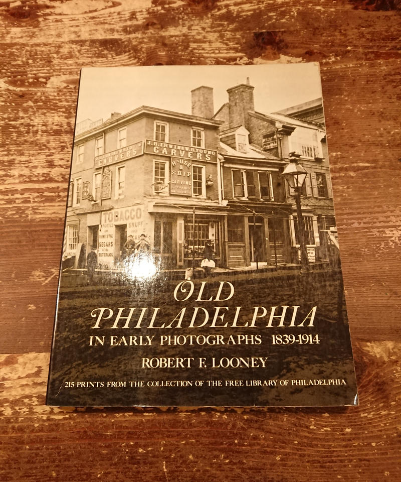 【1970s】  OLD PHILADELPHIA   IN EARLY PHOTOGRAPHS  1839-1914