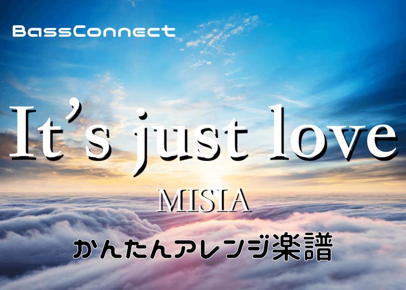 It's just love/MISIA かんたんベースアレンジ楽譜
