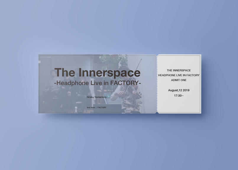 The innerspace-Headphone Live in FACTORY- 17:30~