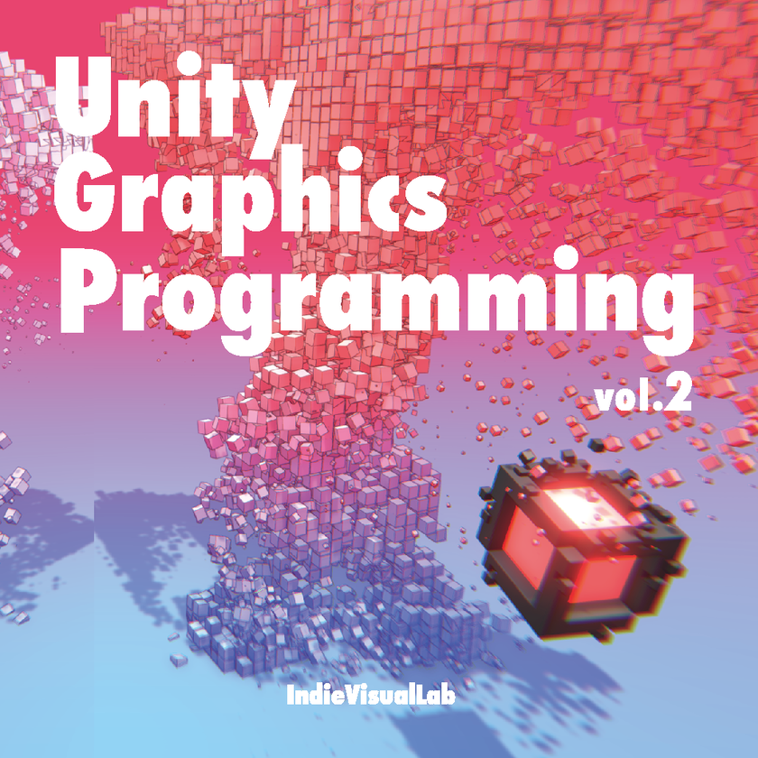 Unity Graphics Programming vol.2