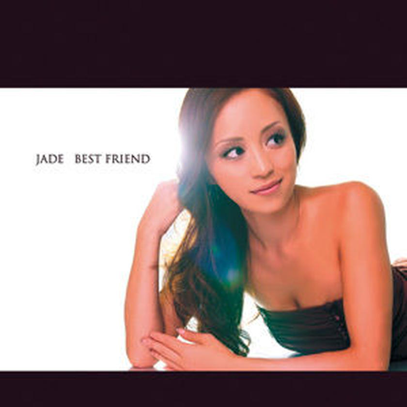 Jade/ BEST FRIEND