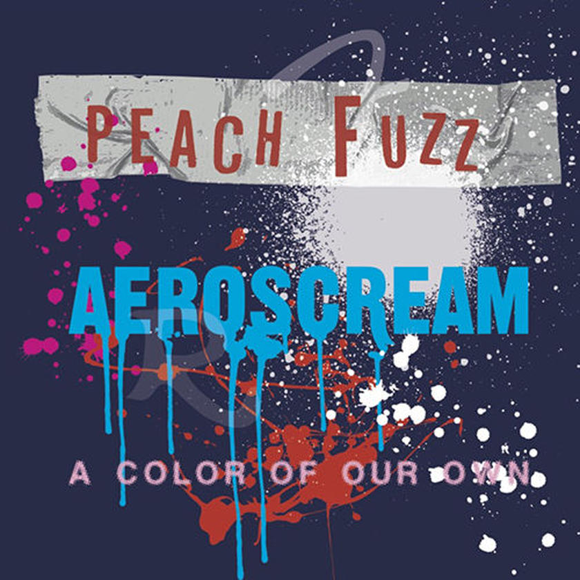 AEROSCREAM / PEACH FUZZ SPLIT  EP [A COLOR OF OUR OWN]