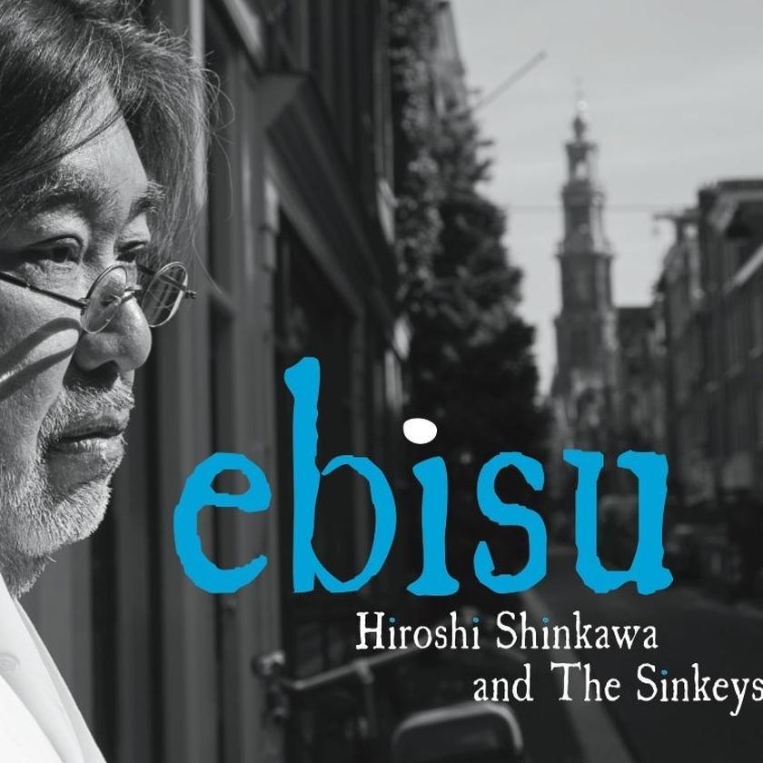 """Hiroshi Shinkawa and The Sinkeys   """"ebisu""""  AZCD-1701"""