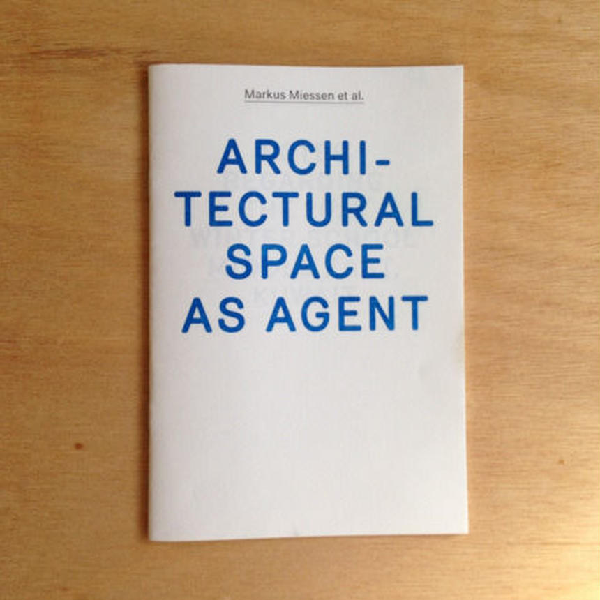 ARCHITECTURAL SPACE AS AGENT