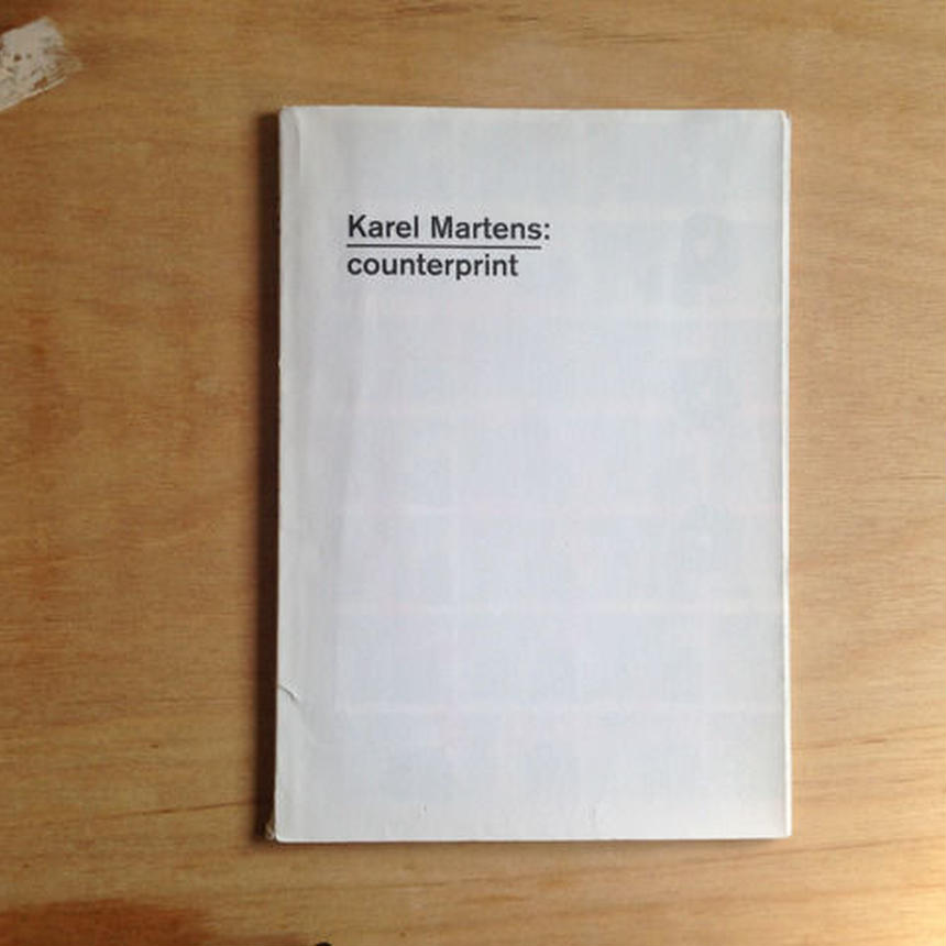 Karel Martens: counterprint Karel Martens with Paul Elliman & Carel Kuitenbrouwer