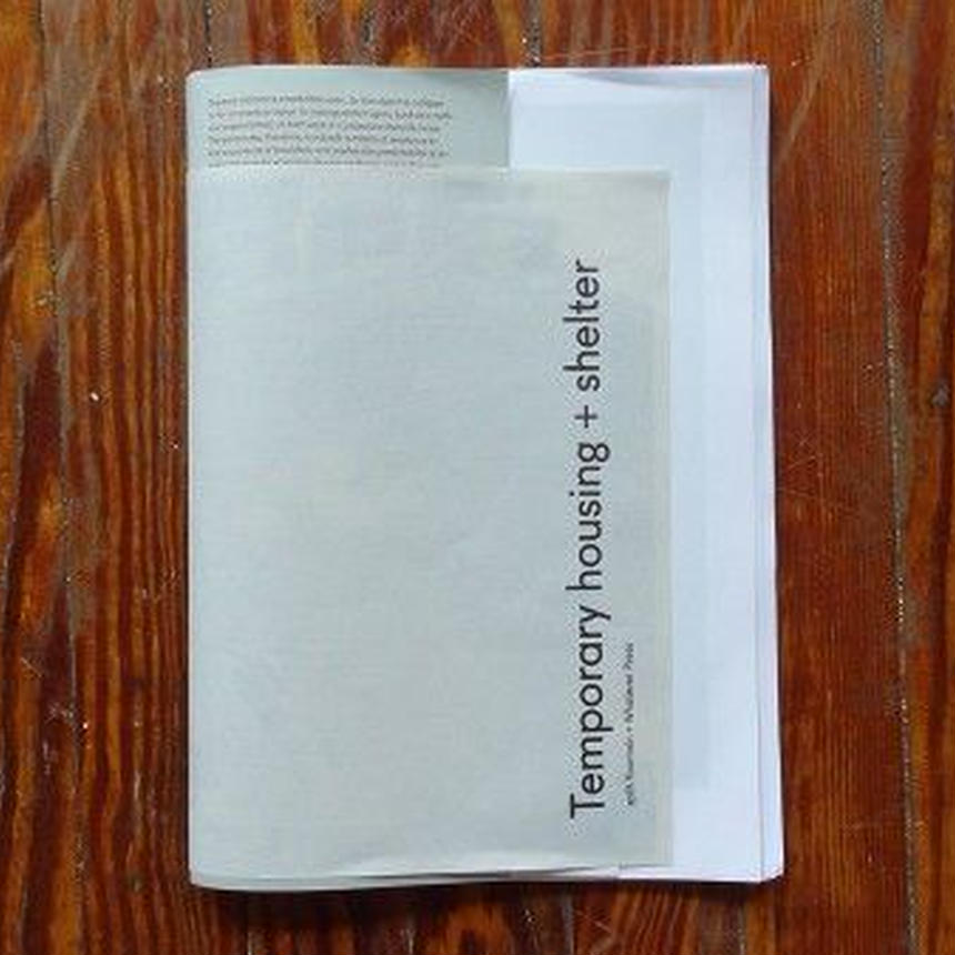 temporary hougsinig & shelter, 1st edition by whatever press & split/fountain
