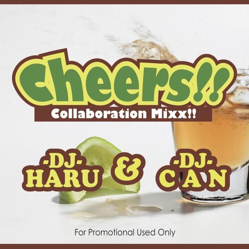 Cheers!! mix by DJ HARU & DJ CAN
