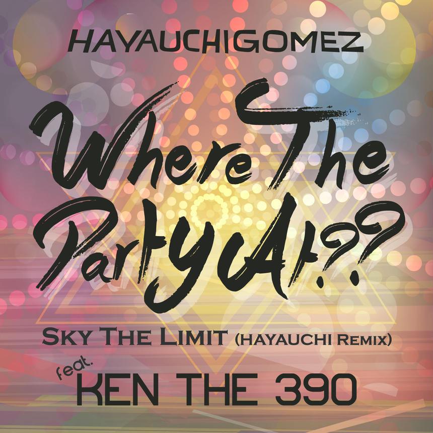 【音源ダウンロード販売】Where The Party At??-single- / HAYAUCHIGOMEZ feat. KEN THE 390