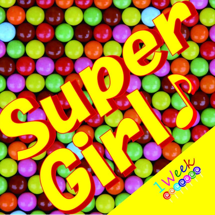 1Week「Super Girl♪(1Week ver.)」