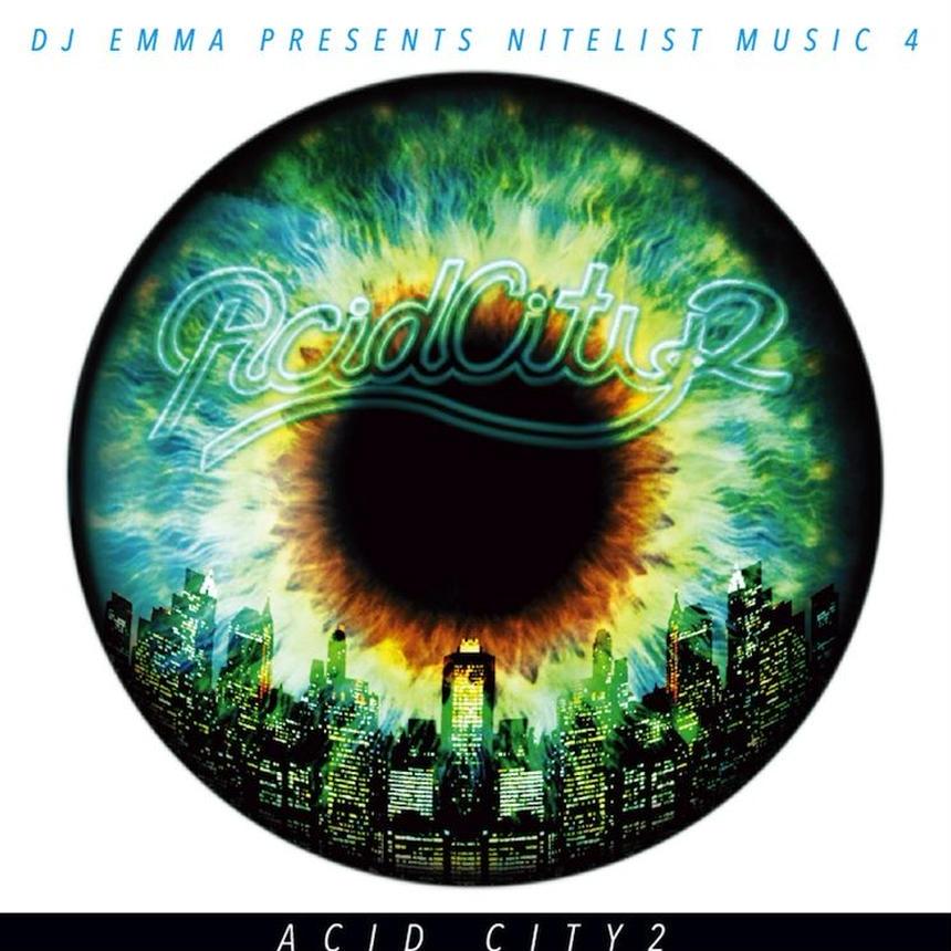 ACID CITY 2 DJ EMMA PRESENTS NITELIST MUSIC 4 Album CD
