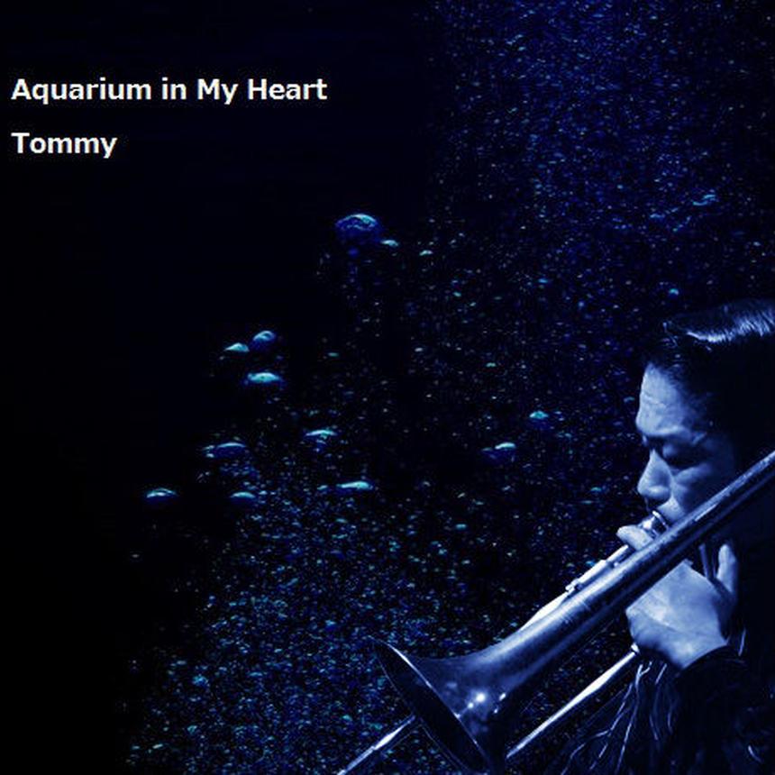 Tommy 6th Album「Aquarium in My Heart」
