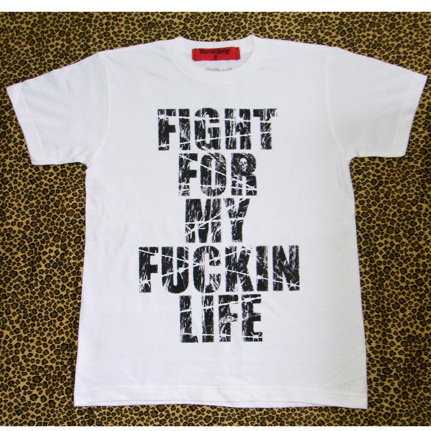 FIGHT FOR MY FUCKIN LIFE (WHITE)