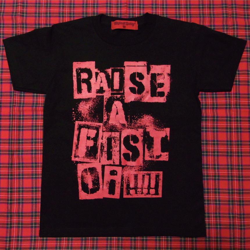 RAISE A FIST    Oi!!!!    (BLACK)