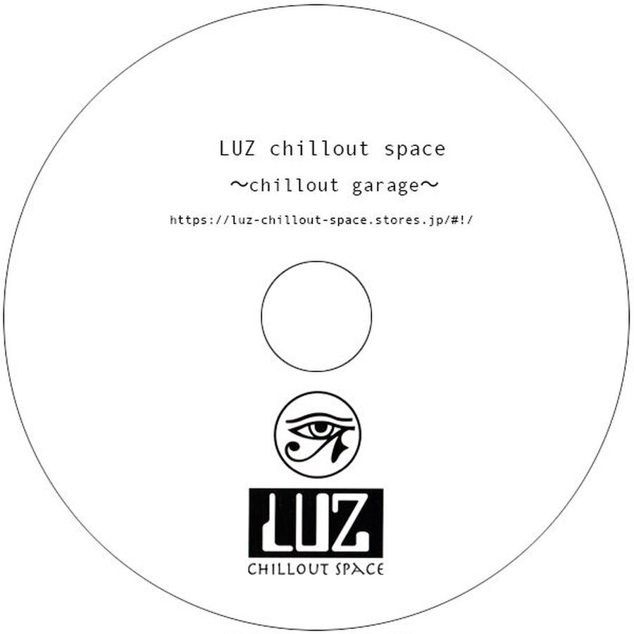 LUZ chillout space 〜chillout garage〜 compilation CD
