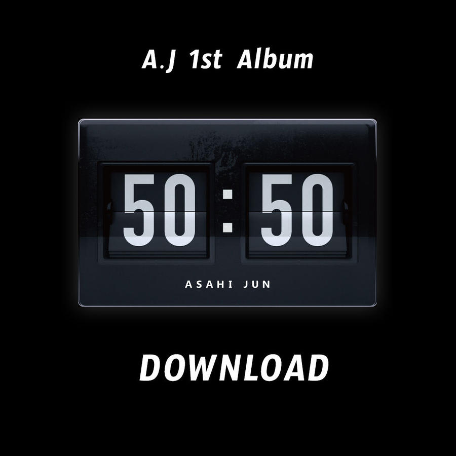 "A . J  1st Album "" 50 : 50 ""   DOWNLOAD  /  ダウンロード"
