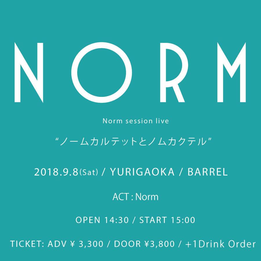 2018/9/8 NORM Live in 百合ヶ丘BARRELチケット