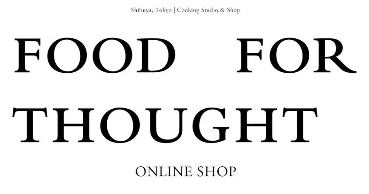 FOOD FOR THOUGHT   フードフォーソート   ONLINE SHOP
