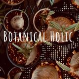 Botanical Holic