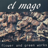 el mago  flower  and green  work
