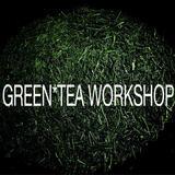 GREEN*TEA WORKSHOP